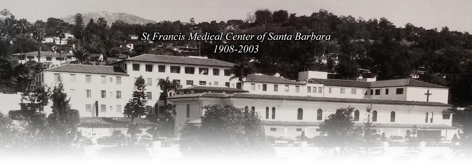 Old, archival photo of St. Francis Medical Center of Santa Barbara, caption read